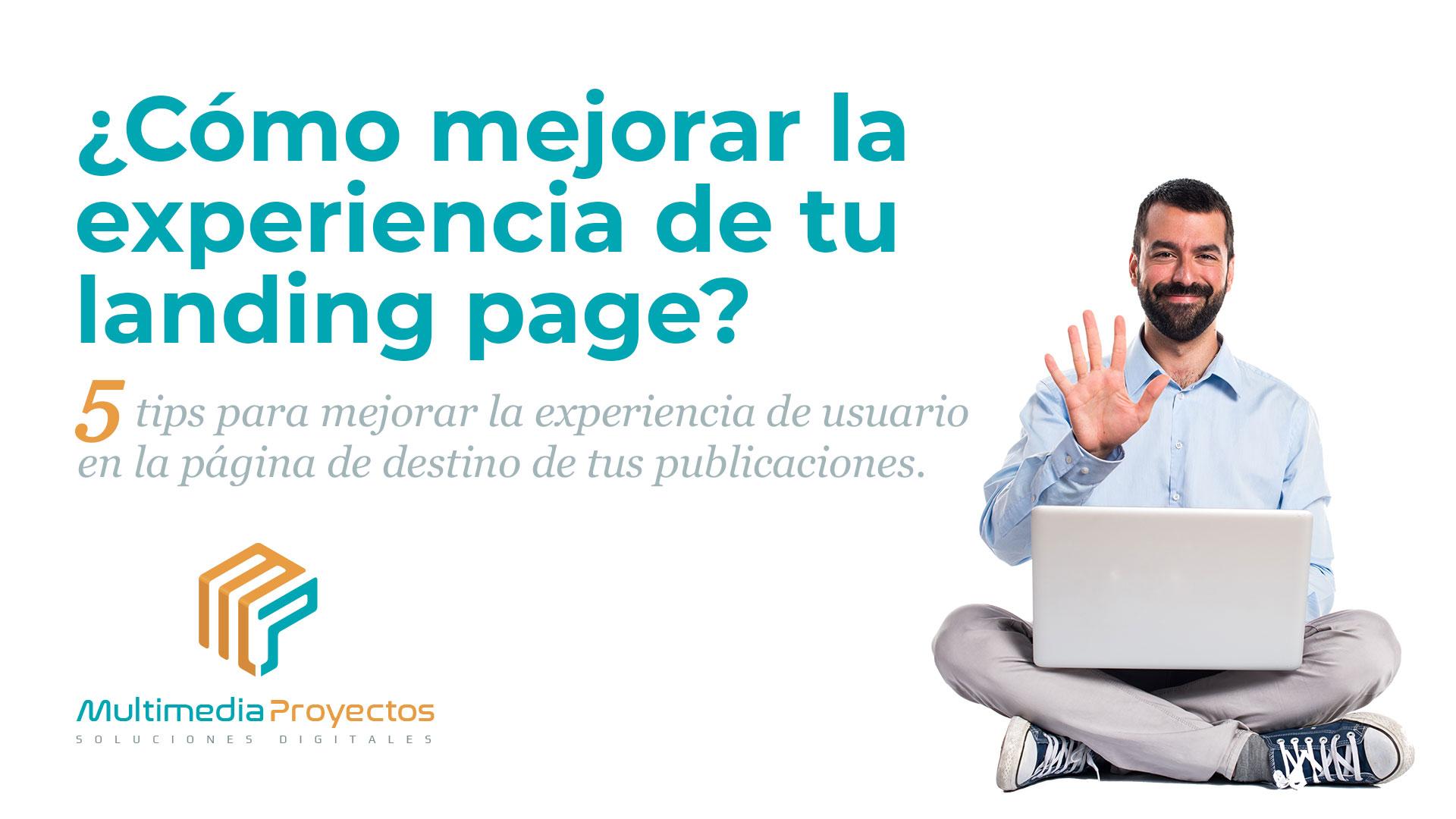 Imagen destacada de la publicación ¿Cómo mejorar las experiencia de tu landing page?
